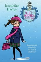Alice-Miranda in Scotland - Alice-Miranda 17 ebook by Mrs Jacqueline Harvey
