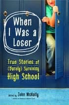 When I Was a Loser ebook by John McNally