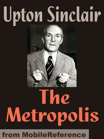 The Metropolis (Mobi Classics) ebook by Upton Sinclair