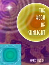 The Book of Sunlight ebook by Mark Wilson