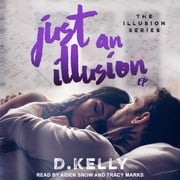 Just an Illusion - EP audiobook by D. Kelly