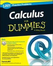 Calculus: 1,001 Practice Problems For Dummies (+ Free Online Practice) ebook by Patrick Jones