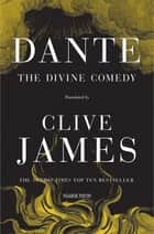 The Divine Comedy ebook by Clive James, Dante Alighieri