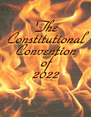 The Constitutional Convention of 2022 ebook by Kevin O'Kane