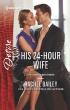 His 24-Hour Wife ebook by Rachel Bailey