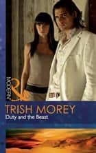 Duty and the Beast (Mills & Boon Modern) (Desert Brothers, Book 1) eBook by Trish Morey