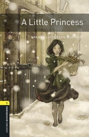 A Little Princess Level 1 Oxford Bookworms Library ebook by Frances Hodgson Burnett