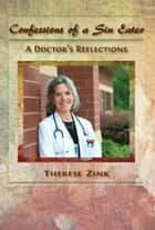 Confessions of a Sin Eater - A Doctor's Reflections ebook by Therese Zink