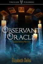 Observant Oracle ebook by Elizabeth Delisi