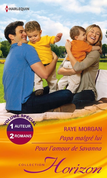 Papa malgré lui - Pour l'amour de Savanna ebook by Raye Morgan