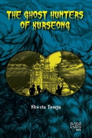 The Ghost Hunters of Kurseong ebook by Shweta Taneja