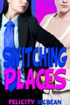 Switching Places ebook by Felicity McBean