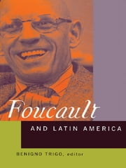 Foucault and Latin America - Appropriations and Deployments of Discursive Analysis ebook by Benigno Trigo