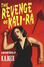 The Revenge of Kali-Ra ebook by K. K. Beck