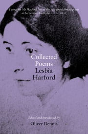 Collected Poems - Lesbia Harford ebook by Oliver Dennis