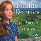 Shadows in Heaven audiobook by Nadine Dorries, Avena Wallace