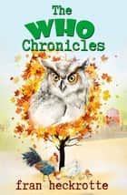 The Who Chronicles ebook by Fran Heckrotte