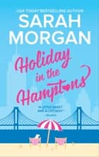 Holiday in the Hamptons 電子書 by Sarah Morgan