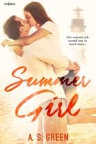 Summer Girl ebook by A.S. Green