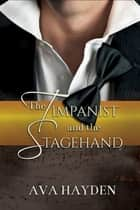 The Timpanist and the Stagehand ebook by Ava Hayden