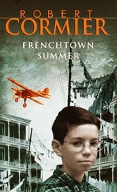 Frenchtown Summer ebook by Robert Cormier