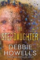 The Stepdaughter ebook by Debbie Howells