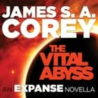 The Vital Abyss - An Expanse Novella audiobook by James S. A. Corey, Jefferson Mays