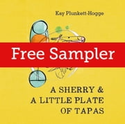 A Sherry & A Little Plate of Tapas ebook by Kay Plunkett-Hogge