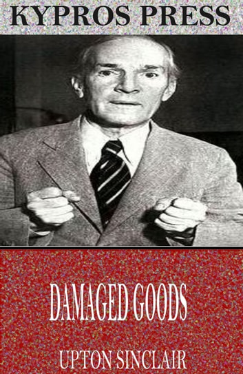 Damaged Goods ebook by Upton Sinclair