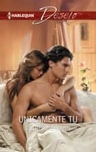 Unicamente tu ebook by Catherine Mann
