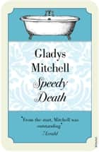 Speedy Death ebook by Gladys Mitchell