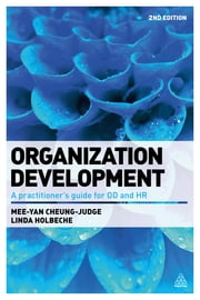 Organization Development - A Practitioner's Guide for OD and HR ebook by Dr Mee-Yan Cheung-Judge,Linda Holbeche