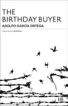 The Birthday Buyer ebook by Adolfo García Ortega, Peter Bush