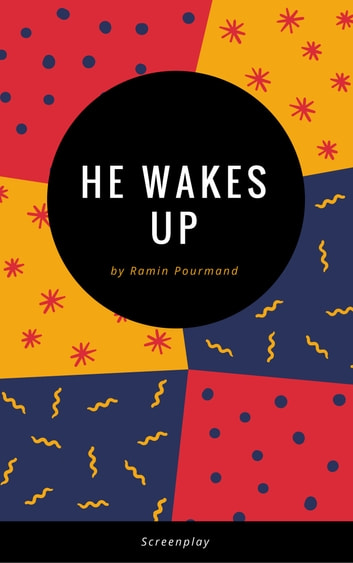 He Wakes Up ebook by Ramin Pourmand