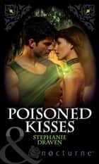 Poisoned Kisses (Mills & Boon Nocturne) (Mythica, Book 3) ebook by Stephanie Draven