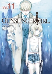 GUNSLINGER GIRL(11) ebook by 相田 裕