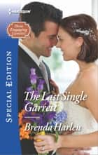 The Last Single Garrett ebook by Brenda Harlen