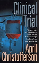 Clinical Trial ebook by April Christofferson