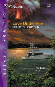 Love Under Fire ebook by Frances Housden