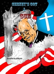Cheney's Got A Gun(manga) ebook by David Blanchard