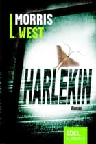 Harlekin ebook by Morris L. West, Karl-Otto von Czernicki