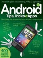 Android Tips, Tricks & Apps ebook by Imagine Publishing