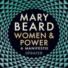 Women & Power: A Manifesto audiobook by Mary Beard