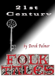 21st Century Folk Tales ebook by Derek Palmer