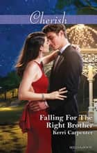 Falling For The Right Brother ebook by Kerri Carpenter