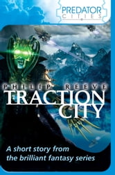Traction City: World Book Day 2011 ebook by Philip Reeve