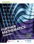 Edexcel A Level Further Mathematics Statistics eBook by John du Feu, Jan Dangerfield
