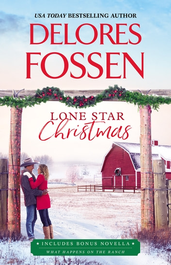 Lone Star Christmas/Lone Star Christmas/What Happens On The Ranch 電子書 by Delores Fossen