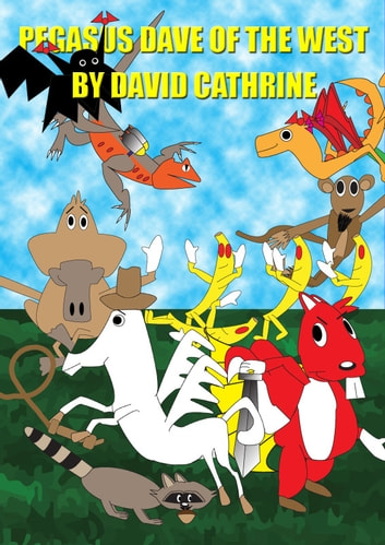 Pegasus Dave of the West ebook by David Cathrine