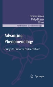 Advancing Phenomenology - Essays in Honor of Lester Embree ebook by Thomas Nenon,Philip Blosser
